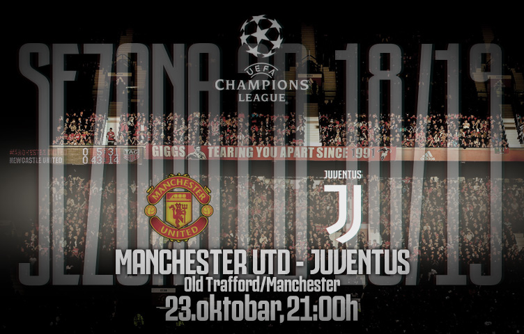 Liga prvaka 2018/19 / 3. kolo / Man. Utd. - Juventus, utorak, 21h