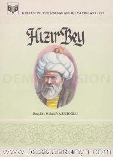 Mustafa Sait Yazıcıoğlu - Hızır Bey (Türk büyükleri dizisi:37)