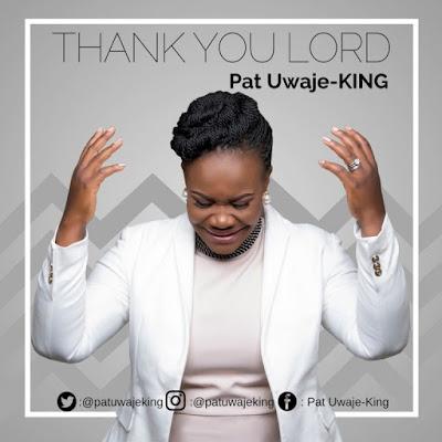 Music: Thank You Lord – Pat Uwaje King