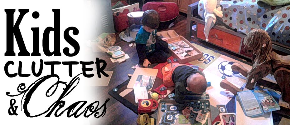 Kids, Clutter and Chaos