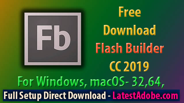 Adobe Flash Builder 4.7 Premium Free Download Full Setup Standalone - LatestAdobe.com