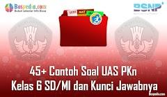 Lengkap - 45+ Contoh Soal UAS PKn Kelas 6 SD/MI dan Kunci Jawabnya Terbaru