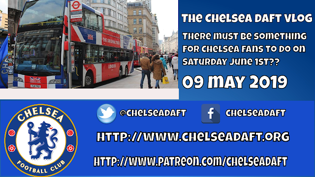There must be something for Chelsea fans to do on Saturday June 1st? | The Chelsea Daft Vlog