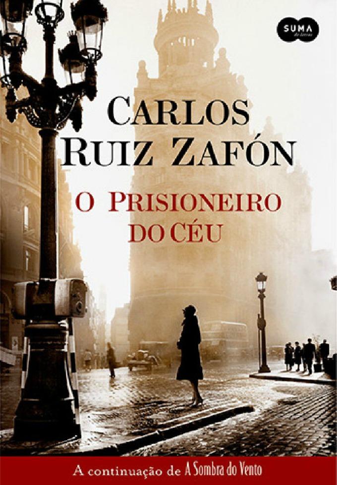 O Prisioneiro do Céu - Carlos Ruiz Zafón