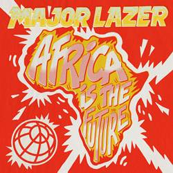 EP Africa is the Future - Major Lazer 2019