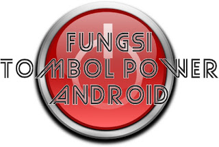 5 Fungsi Tombol POWER Android