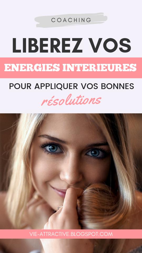 Libérez vos énergies intérieures pour appliquer vos bonnes résolutions | développement personnel | santé holistique | guérison énergétique