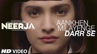 AANKHEIN MILAYENGE DARR SE Video Song _ NEERJA _ Sonam Kapoor _ Prasoon Joshi _ T-Series