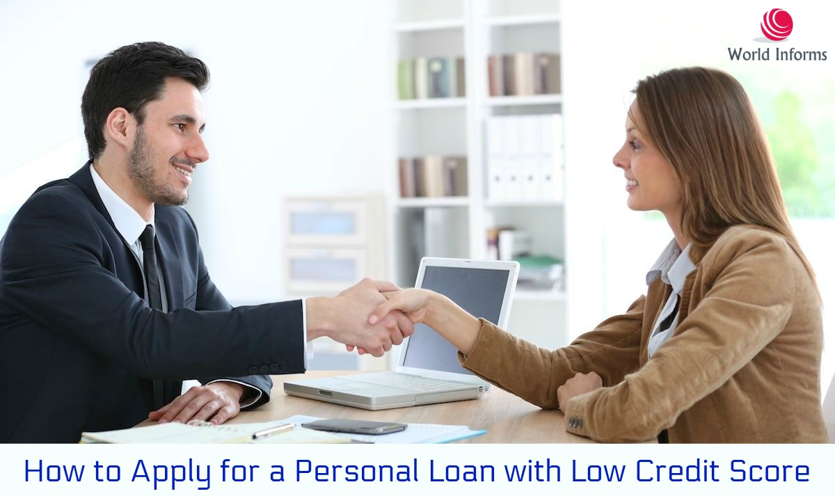 How to Apply for a Personal Loan with Low Credit Score - World Informs