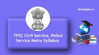 TPSC Civil Service Mains Syllabus