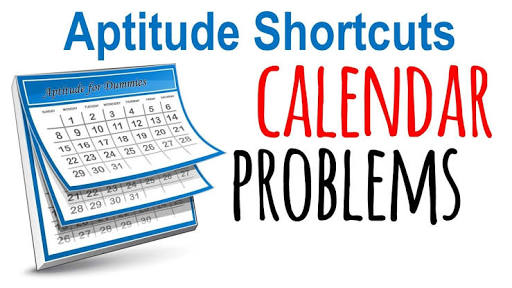 CALENDAR PROBLEMS NOTE WITH SOLVED EXAMPLE AND SHORTCUT METHODS