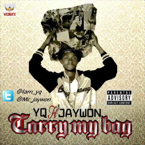 YQ - Carry my Bag ft Jaywon image
