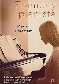 """Zraniony pianista"" Maria Ernestam"