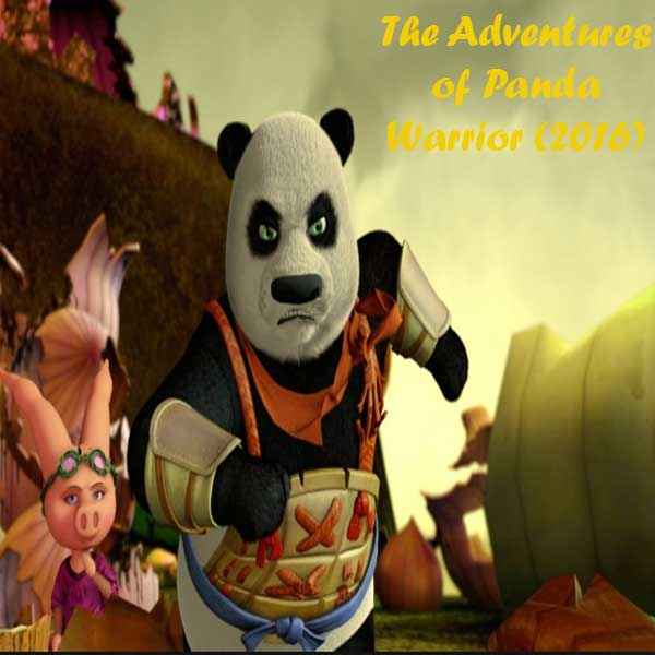 The Adventures of Panda Warrior, Film The Adventures of Panda Warrior, Movie The Adventures of Panda Warrior, The Adventures of Panda Warrior Trailer, The Adventures of Panda Warrior Review, The Adventures of Panda Warrior Sinopsis, Download Poster Film The Adventures of Panda Warrior 2016