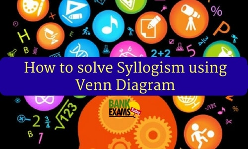 How To Solve Syllogism Using Venn Diagram Bank Exams Today