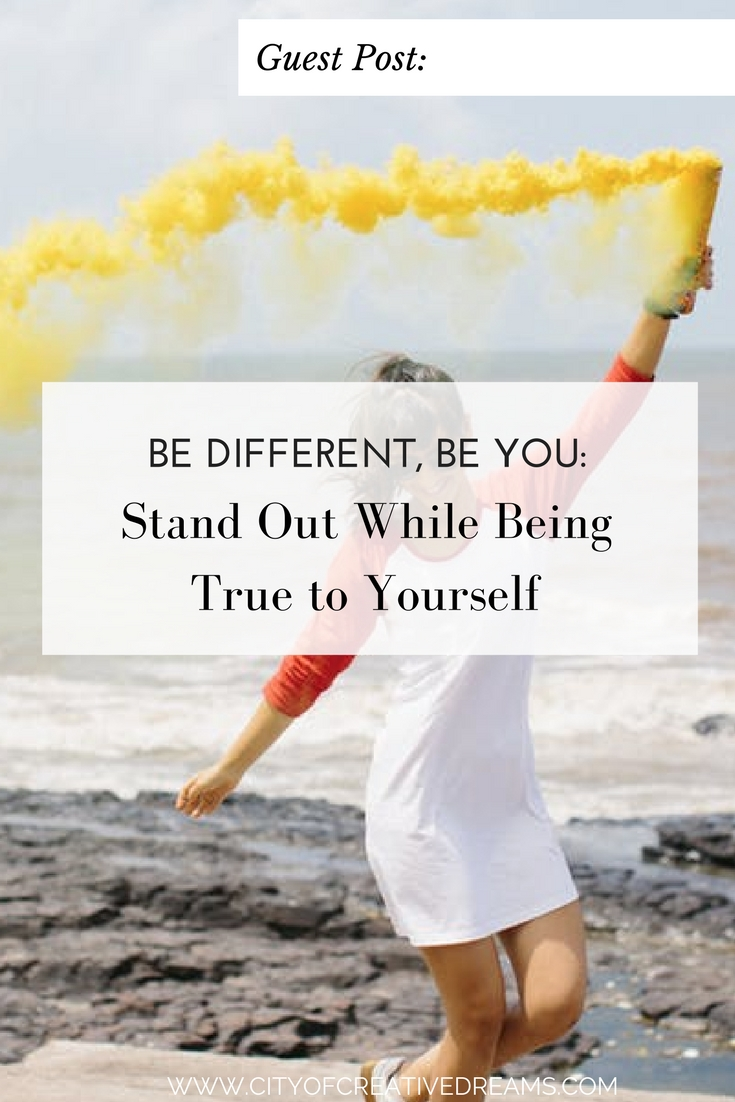 Be Different, Be You: Stand Out While Being True to Yourself | City of Creative Dreams