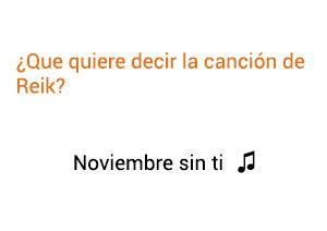Significado de la canción Noviembre Sin Ti Reik.