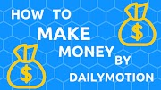 How to make money by dailymotion 2018