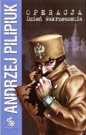 Między sklejonymi kartkami: [162] Andrzej Pilipiuk - OPERACJA DZIEŃ  WSKRZESZENIA   Przeczytać się to da, tylko po co?