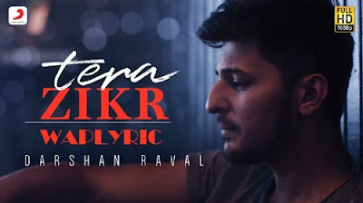 Tera Zikr Song Lyrics Darshan Raval