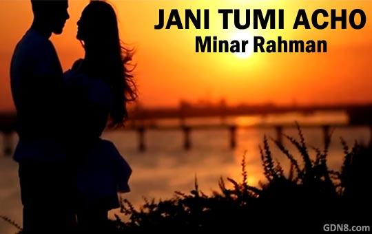 Jani Tumi Acho - Minar Rahman