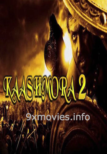 Kaashmora 2 (2017) Hindi Dubbed 720p HDRip 950mb
