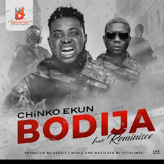 VIDEO: Chinko Ekun Ft. Reminisce – Bodija (Official Video)