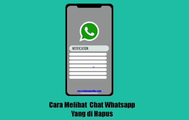 Cara Melihat Chat Whatsapp Yang di Hapus Oleh Pengirim