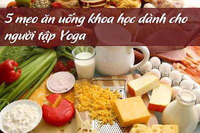 5 mẹo ăn uống khoa học dành cho người tập Yoga