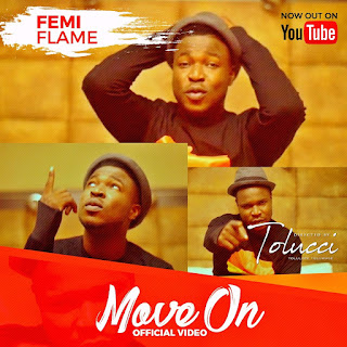 "MUSIC: Femi Flame - ""Move On"" 