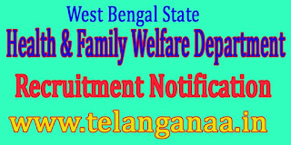 West Bengal State Health & Family Welfare Department Recruitment Notification 2016