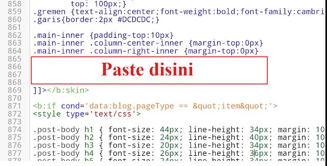 Salin kode berikut dan pastekan tepat diatas kode ]]></b:skin>.