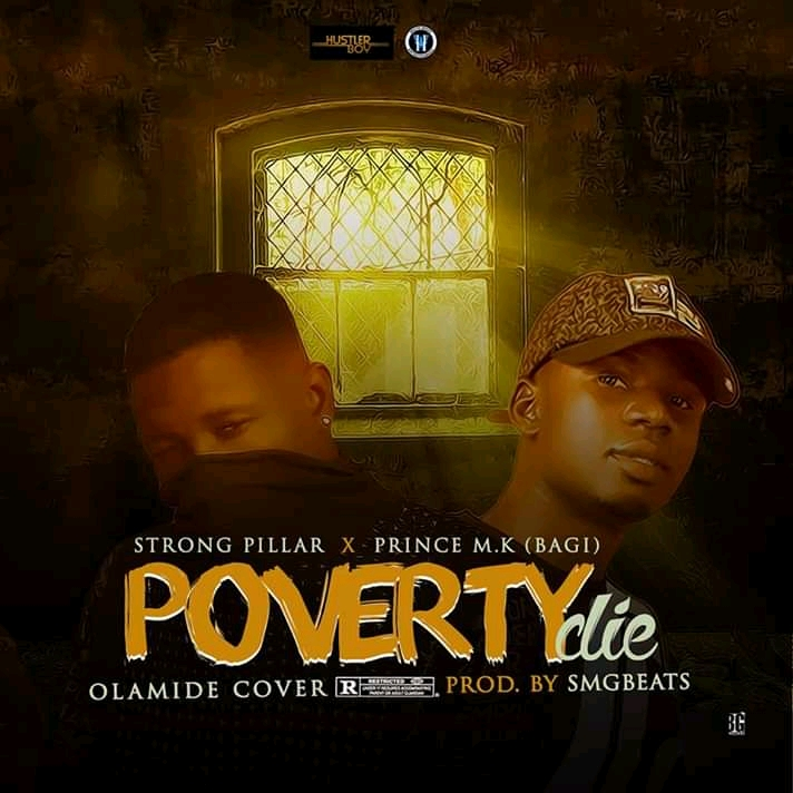 MUSIC: Strong Pillar x Prince Mk - Poverty Die (Prod. By Smgbeats)