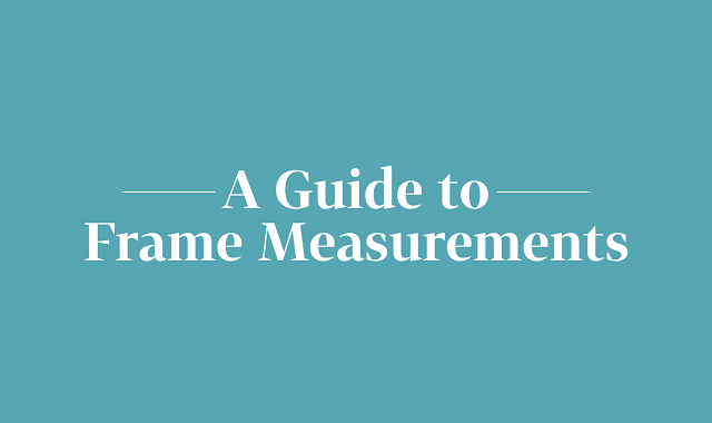 A guide to measure your spectacle's frame