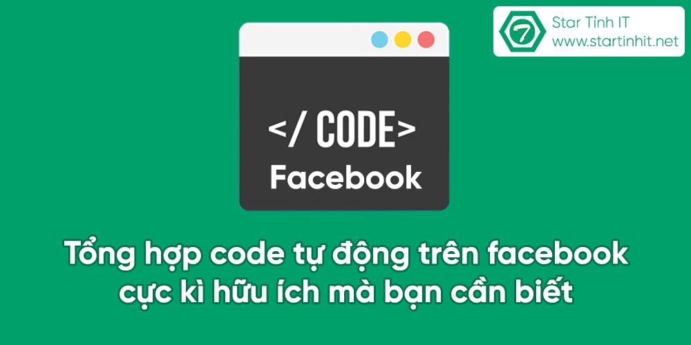 Tổng hợp code tự động trên facebook cực kì hữu ích mà bạn cần biết