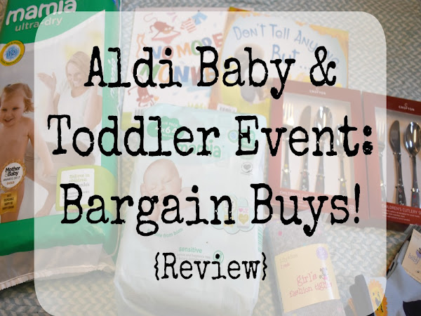 Aldi Baby & Toddler Event - Bargain Buys!