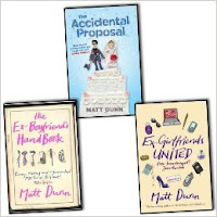 The Ed & Dan Trilogy, Matt Dunn, Ex-Boyfriends Handbook, Ex Girlfriends United, Accidental Proposal