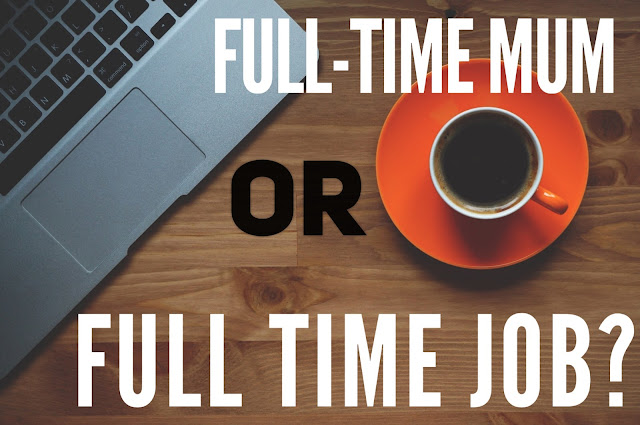 full time mum or full time job