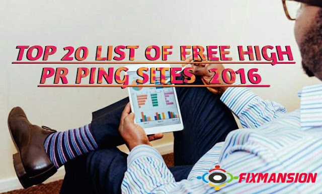 Top 20 List Of Free High PR Ping Sites  2016
