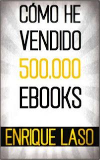 """""""Cómo he vendido 500000 Ebooks"""" de Enrique Laso"""