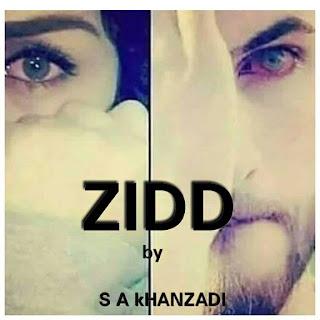 Zidd junoon k inteha by S A Khanzaadi Part 1 Online Reading