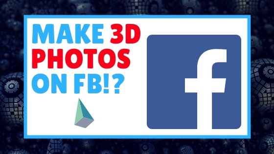 How To Make 3D Photo On Facebook Easily