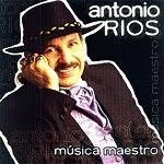 Antonio Ríos - MÚSICA MAESTRO 2001 Disco Completo