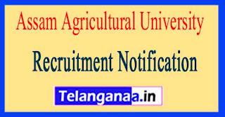 Assam Agricultural University Recruitment Notification 2017