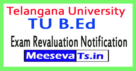 Telangana University TU B.Ed Revaluation Notification 2017