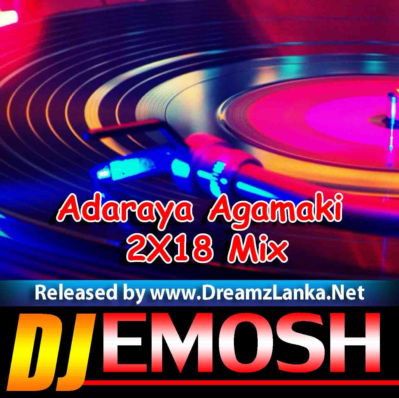Adaraya Agamaki 2X18 Mix Dj Emosh Sandeepa | Welcome to