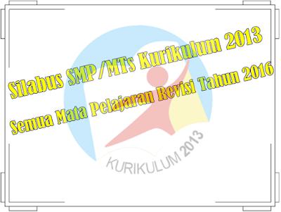 Silabus SMP/MTs Kurikulum 2013 Lengkap Semua Mata Pelajaran Revisi Tahun 2016