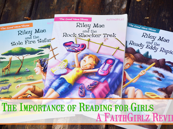 The Importance of Reading For Girls { + a Faithgirlz Review}