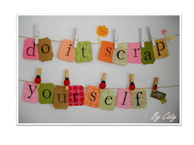 Do It (Scrap') Yourself!                                                                 By Caty