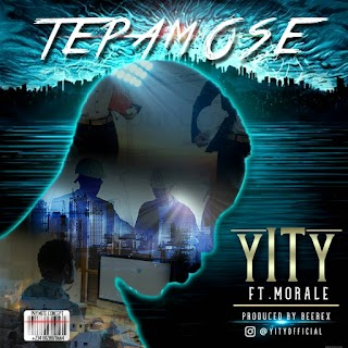Music: Yity Ft Morale - Tepamose